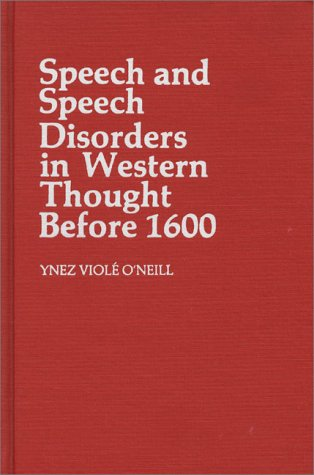 Speech and Speech Disorders in Western Thought before 1600 (Contributions in Medical Studies) PDF