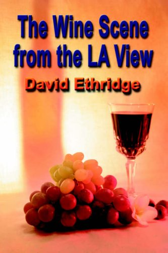 The Wine Scene from the La View by David Ethridge