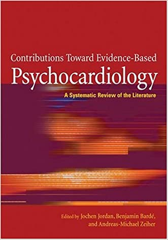Contributions Toward Evidence-based Psychocardiology: A Systematic Review of the Literature