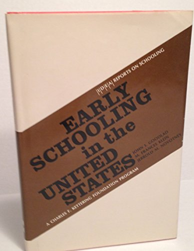 Early schooling in the United States (I/D/E/A reports on schooling), Goodlad, John I
