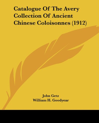 Catalogue of the Avery Collection of Ancient Chinese Coloisonnes (1912)
