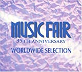 MUSIC FAIR ミュージックフェア 35th アニヴァーサリー ワールドワイド・セレクション