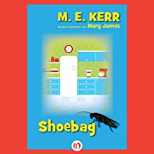 Shoebag Audiobook by M. E. Kerr Narrated by Josh Hurley