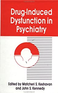 Drug-Induced Dysfunction In Psychiatry