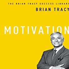 Motivation: The Brian Tracy Success Library | Livre audio Auteur(s) : Brian Tracy Narrateur(s) : Brian Tracy