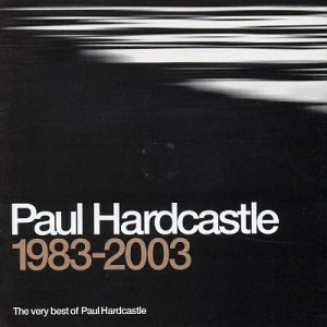 PAUL HARDCASTLE - Very Best of 1983-2003 - Zortam Music