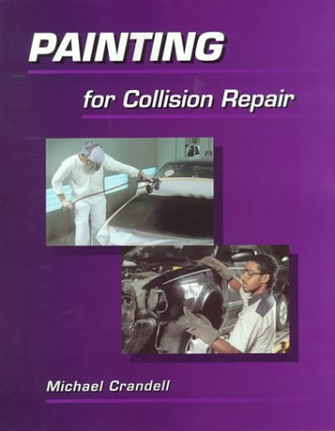 Painting for Collision Repair - Cengage Learning - DE-0766809056 - ISBN: 0766809056 - ISBN-13: 9780766809055