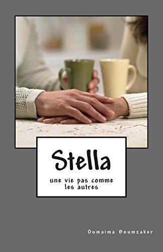 Stella: (une vie pas comme les autres)