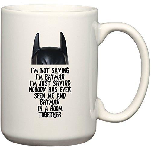 I'M Not Saying I'M Batman - 15 Oz Mug By Beegeetees