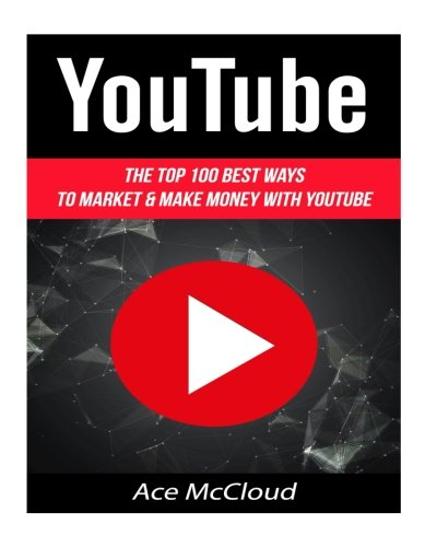 youtube-the-top-100-best-ways-to-market-make-money-with-youtube-youtube-marketing-internet-marketing