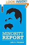 Minority Report: Unpopular Thoughts on Everything from Ancient Christianity to Zen Calvinism (Sent to Save)