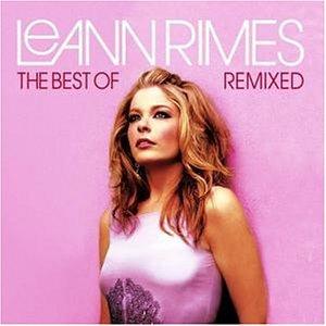 Leann Rimes - Best of Leann Rimes Remixed - Zortam Music