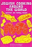 img - for Jewish Cooking Around the World: Gourmet and Holiday Recipes by Goodman, Hanna (1973) Hardcover book / textbook / text book