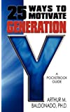 25 Ways to Motivate Generation Y: A Pocketbook Guide