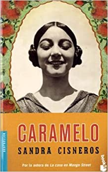 caramelo by sandra cisneros The reyes family or how to devour a girl's selfhood in sandra cisneros's caramelo 13 a trauma lala does not receive a treatment from her family that creates a.