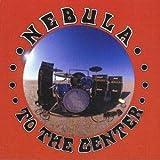 echange, troc Nebula - To the Center