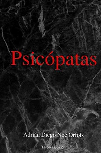 Psicópatas  Tercera Edición [Noé Orfois, Adrián  Diego] (Tapa Blanda)