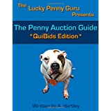 The Penny Auction Guide: QuiBids Edition ~ A. Hartley
