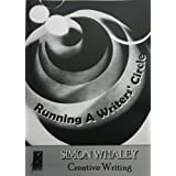 Running a Writer's Circle: 1by Simon Whaley