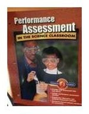 Performance Assessment in the Science Classroom (Glencoe Science Series)