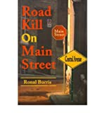 img - for [ { ROAD KILL ON MAIN STREET } ] by Burris, Ronal S, Jr. (AUTHOR) May-18-2001 [ Paperback ] book / textbook / text book