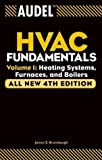 Audel HVAC Fundamentals, Volume 1: Heating Systems, Furnaces and Boilers