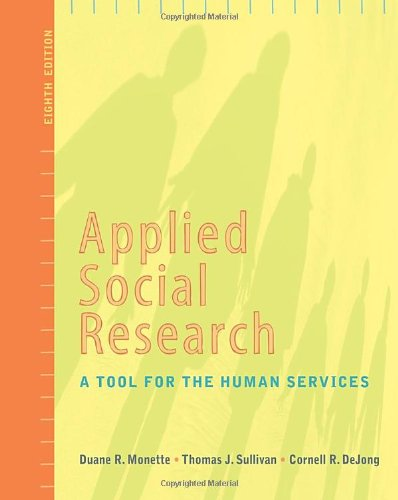 Applied Social Research: A Tool for the Human Services,...