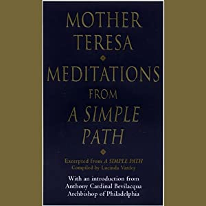 Meditations from a Simple Path | [Mother Teresa]
