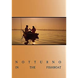 Notturno in the Fisherboat
