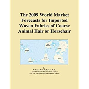 The 2009 World Forecasts of Fine Animal Hair Export Supplies Icon Group International