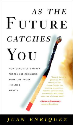 As the Future Catches You: How Genomics and Other Forces are Changing Your Work, Health, and Wealth