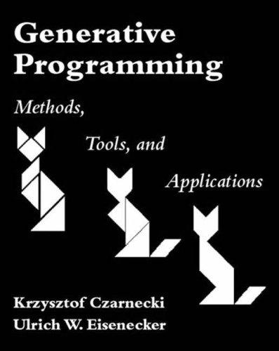 Generative Programming:Methods, Tools, and Applications: Methods, Techniques and Applications