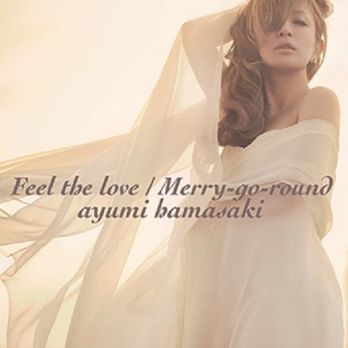 Ayumi Hamasaki 浜崎あゆみ – Feel the Love / Merry-go-round