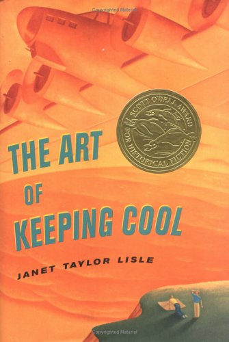 The Art of Keeping Cool (Scott O'Dell Award for Historical Fiction (Awards)), Janet Taylor Lisle