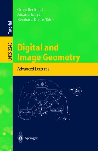 Digital And Image Geometry: Advanced Lectures (Lecture Notes In Computer Science)
