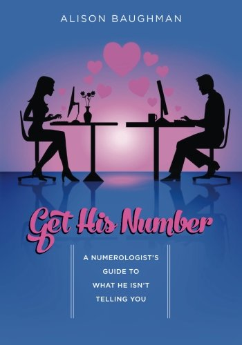Get His Number: A Numerologist's Guide to What He Isn't Telling You