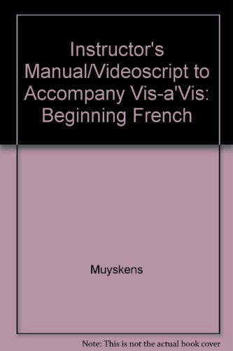 Instructor's Manual/Videoscript to Accompany Vis-a'Vis: Beginning French