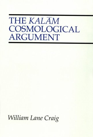 The Kalam Cosmological Argument: William L. Craig: 9781579104382: Amazon.com: Books