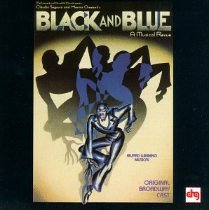 Various Artists - Black And Blue: A Musical Revue (1989 Original Broadway Cast) - Zortam Music