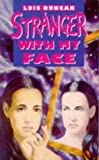Stranger with My Face (Puffin Teenage Fiction) (014037485X) by Duncan, Lois
