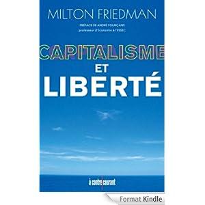 Capitalisme et Liberté: Une analyse unique du libéralisme qui