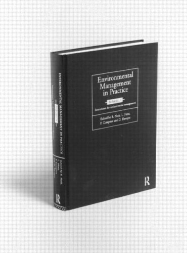 Environmental Management in Practice: Instruments for Environmental Management (Environmental Management Series)
