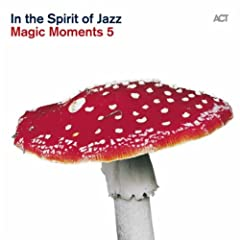 Magic Moments 5 ''In The Spirit Of Jazz''