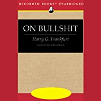 On Bullshit (       UNABRIDGED) by Harry G. Frankfurt Narrated by George Wilson