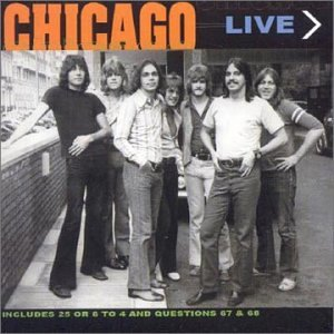 Chicago - 25 Or 6 to 4: Chicago Live - Zortam Music