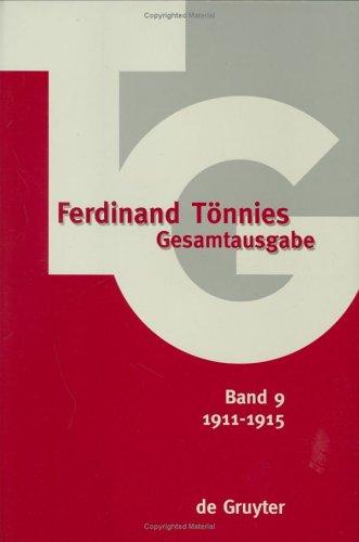 Ferdinand Tönnies Gesamtausgabe, TG Bd. 9, 1911-1915: Leitfaden einer Vorlesung über theoretische Nationalökonomie, Englische Weltpolitik in englischer Beleuchtung, Schriften, Rezensionen