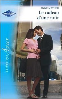 Le cadeau d'une nuit: Anne Mather: 9782280205115: Amazon.com: Books