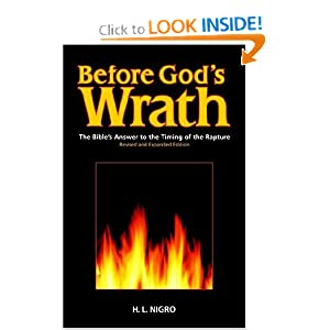 Before God's Wrath: The Bible's Answer to the Timing of the Rapture, Revised and Expanded Edition H. L. Nigro