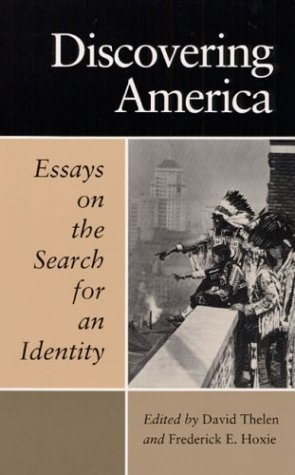 Discovering America: ESSAYS ON THE SEARCH FOR AN IDENTITY