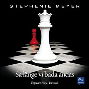 Breaking dawn: - Så länge vi båda andas | [Stephenie Meyer]